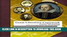 New Book Great Literature Copywork: Practice Cursive Handwriting with Excerpts from the Great