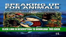 [PDF] Speaking Up for Animals: An Anthology of Women s Voices Popular Online