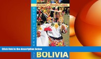 READ book  Pocket Adventures Bolivia (Pocket Adventures) (Adventure Guide to Bolivia (Pocket))
