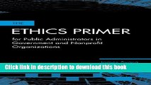 Read The Ethics Primer for Public Administrators in Government and Nonprofit Organizations  Ebook