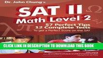 New Book Dr. John Chung s SAT II Math Level 2: SAT II Subject Test - Math 2 (Dr. John Chung s Math