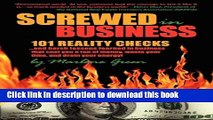 Read Screwed in Business! 101 Reality Checks and Harsh Lessons Learned in Business that Cost You a