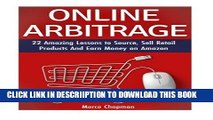 [PDF] Online Arbitrage: 22 Amazing Lessons to Source, Sell Retail Products And Earn Money on