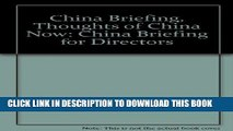 [PDF] China Briefing, Thoughts of China Now: China Briefing for Directors Full Colection