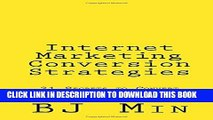 [PDF] Internet Marketing Conversion Strategies: 21 Secrets to Convert Your Traffic into Leads and