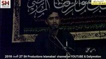 Ahsan Mujtaba 27 August 2016-1 Majlis Aza Bramdigi Taboot Imam Raza (as) Markazi Imambargah Islamabad