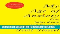 New Book My Age of Anxiety: Fear, Hope, Dread, and the Search for Peace of Mind