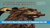 [Read] Lions, Dragons,   other Beasts: Aquamanilia of the Middle Ages: Vessels for Church and