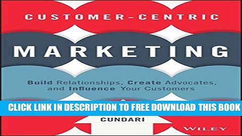 New Book Customer-Centric Marketing: Build Relationships, Create Advocates, and Influence Your