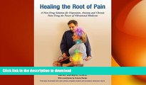 READ  Healing the Root of Pain (A Non-Drug Solution for Depression, Anxiety and Chronic Pain
