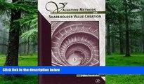 Big Deals  Valuation Methods and Shareholder Value Creation  Free Full Read Best Seller