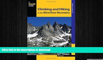 EBOOK ONLINE Climbing and Hiking in the Wind River Mountains (Climbing Mountains Series) READ NOW