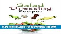 [PDF] Salad Dressing Recipes: Top 50 Most Delicious Homemade Salad Dressings: [A Salad Dressing