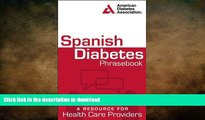 READ BOOK  Spanish Diabetes Phrasebook: A Resource for Health Care Providers (Spanish Edition)