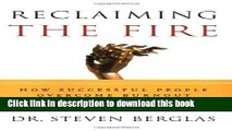 Read Reclaiming the Fire: How Successful People Overcome Burnout  Ebook Free