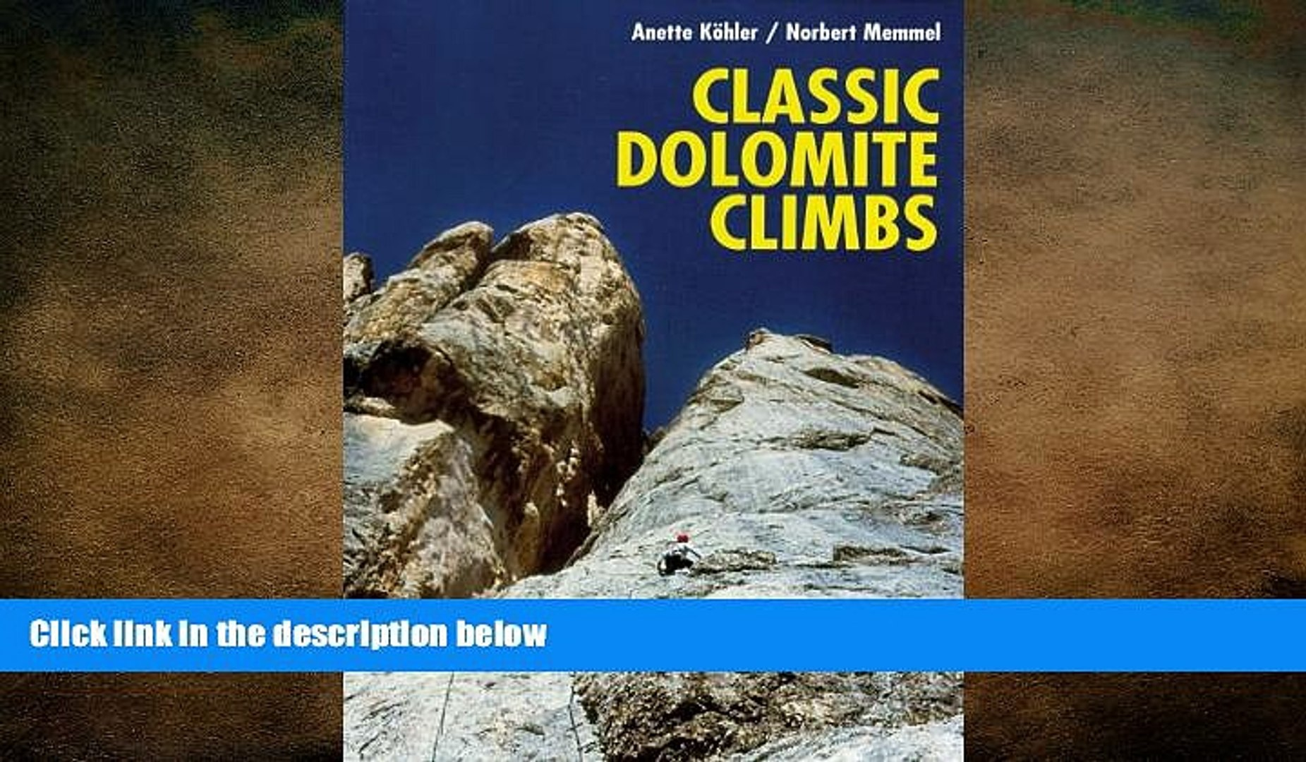 READ book  Classic Dolomite Climbs: 102 High Quality Rock-Climbs Between the UIAA Grades III and