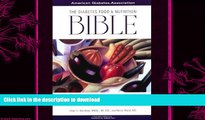 READ BOOK  The Diabetes Food and Nutrition Bible : A Complete Guide to Planning, Shopping,