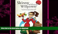 READ  Skinny Without Willpower: How Eating More and Exercising Less Will Help you lose Weight and