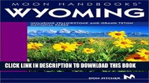[PDF] Moon Wyoming: Including Yellowstone and Grand Teton National Parks Full Colection
