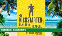 Big Deals  The Kickstarter Handbook: Real-Life Success Stories of Artists, Inventors, and