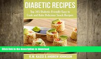 FAVORITE BOOK  Diabetic Recipes: Top 365 Diabetic-Friendly Easy to Cook and Bake Delicious Snack