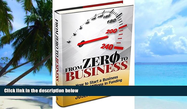 Big Deals  From Zero to Business: How to Start a Business and Raise Millions from Business Plan to
