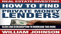 [PDF] Real Estate Investing: How to Find Private Money Lenders Popular Colection