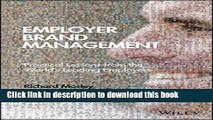 Download Employer Brand Management: Practical Lessons from the World s Leading Employers  PDF Free