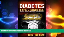 READ  Diabetes: Type 2 Diabetes: 30 Natural Methods for Preventing   Reversing Diabetes. Your
