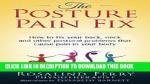 [PDF] The Posture Pain Fix: How to fix your back, neck and other postural problems that cause pain