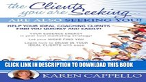 Collection Book The Clients You are Seeking are Also Seeking You: Help Your Ideal Coaching Clients