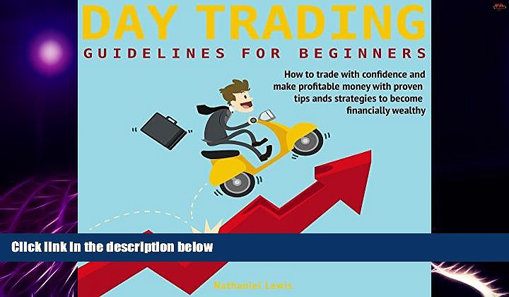 Big Deals  Day Trading Guidelines For Beginners: How to trade with confidence and make profitable