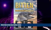 Must Have PDF  Have You Ever Been Bitten by an Elephant?: The Definitive Guide for Retiring Well