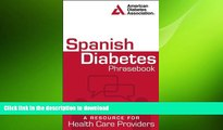 FAVORITE BOOK  Spanish Diabetes Phrasebook: A Resource for Health Care Providers (Spanish