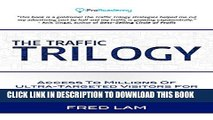 Collection Book The Traffic Trilogy: Access To Millions Of Ultra-Targeted Visitors For Pennies On
