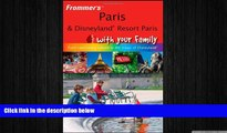 FREE PDF  Frommer s Paris and Disneyland Resort Paris With Your Family: From Captivating Culture