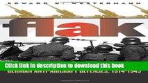Download Flak: German Anti-Aircraft Defenses, 1914-1945  PDF Online