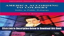 [PDF] America According to Colbert: Satire as Public Pedagogy (Education, Politics and Public