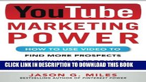 New Book YouTube Marketing Power: How to Use Video to Find More Prospects, Launch Your Products,