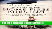 Read Home Fires Burning: The Great War Diaries of Georgina Lee, 1914-1919  Ebook Free