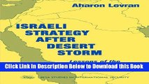 [Reads] Israeli Strategy After Desert Storm: Lessons of the Second Gulf War (BESA Studies in