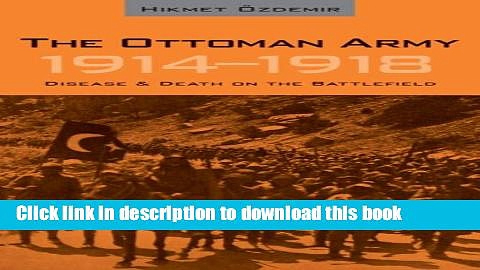 Read The Ottoman Army 1914 - 1918: Disease and Death on the Battlefield (Utah Series in Turkish
