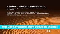 [Download] Labor Camp Socialism: The Gulag in the Soviet Totalitarian System (New Russian History)