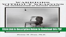 [Read] Warriors Without Weapons: The Victimization of Military Women Popular Online
