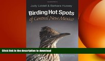 FAVORIT BOOK Birding Hot Spots of Central New Mexico (W. L. Moody Jr. Natural History Series) READ