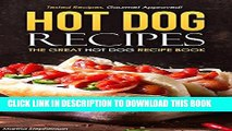 [PDF] Hot Dog Recipes - The Great Hot Dog Recipe Book: Tested Recipes, Gourmet Approved! Popular