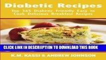 [PDF] Diabetic Recipes: Top 365 Diabetic Friendly Easy to Cook Delicious Breakfast Recipes (Volume