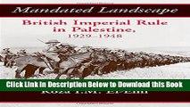 Mandated Landscape: British Imperial Rule in Palestine 1929-1948