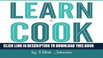 [PDF] Learn To Cook: A Down and Dirty Guide to Cooking (For People Who Never Learned How) Popular