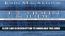 [PDF] 1, 2, 3 John and Jude: Established in Truth ... Marked by Love (MacArthur Bible Studies)